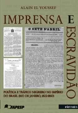 Resultado de imagem para O papel da imprensa na manutenção do tráfico escravista