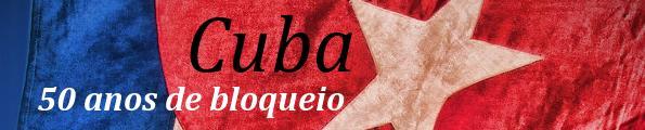 Cuba: 50 anos de bloqueio