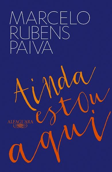 Capa do livro 'Ainda estou aqui', de Marcelo Rubens Paiva (ed. Alfaguara)