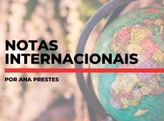 Notas internacionais, por Ana Prestes: 13 de maio de 2019