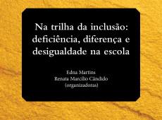 Livro grátis: 'Na trilha da inclusão: deficiência, diferença e desigualdade na escola'