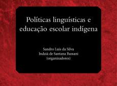 Livro grátis: Políticas linguísticas e educação escolar indígena