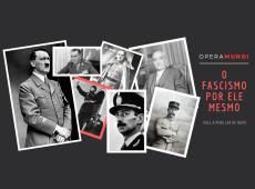 O fascismo por ele mesmo: Benito Mussolini