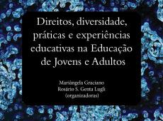 Livro grátis: 'Direitos, diversidade, práticas e experiências educativas na Educação de Jovens e Adultos'