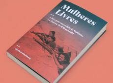 Mulheres Livres: livro conta história de grupo anarquista na Guerra Civil Espanhola