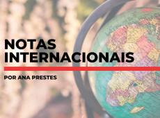 Notas internacionais, por Ana Prestes: 15 de maio de 2019