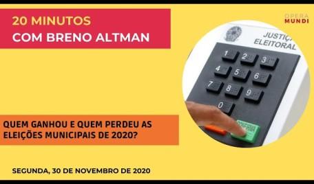 #20Minutos  #BrenoAltman: Quem ganhou e quem perdeu as eleições municipais de 2020?